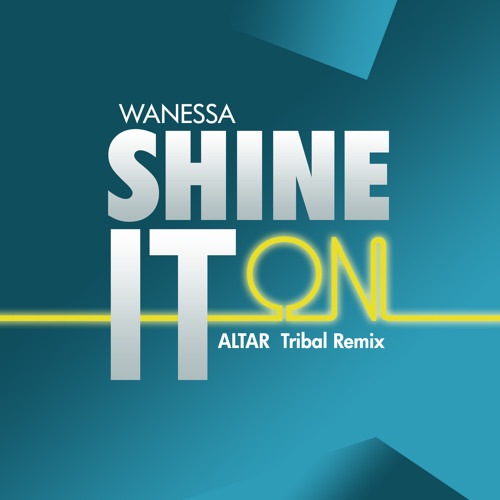 Wanessa - Shine It On (Altar Tribal Remix) Comprar = Free Download