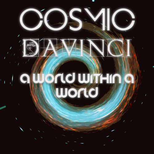 Cosmic Da Vinci - A World Within A World
