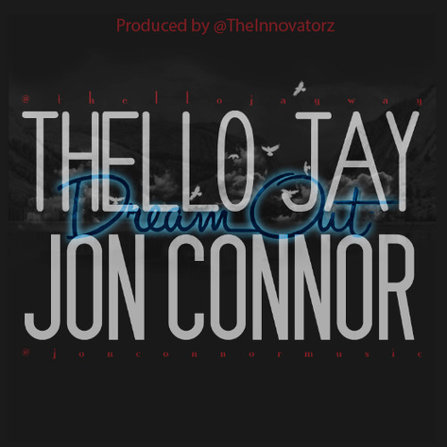 """Thello Jay ft. Jon Connor - """"Dream Out"""""""