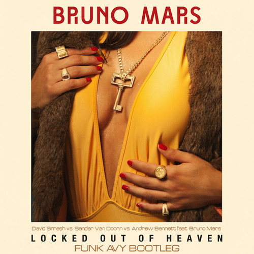 MASHUP | Locked Out of Heaven (Funk Avy Bootleg) - David Smesh, Sander Van Doorn, Andrew Bennett & Bruno Mars