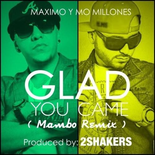 Glad You Came (Merengue Remix)