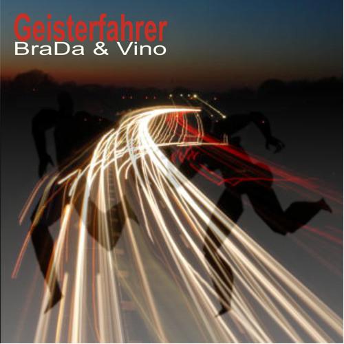 Geisterfahrer (original Mix) - BraDa & Vino
