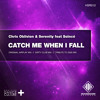 Chris Oblivion & Serenity feat Solncé - Catch Me When I Fall (Tribute to 2005 Mix)