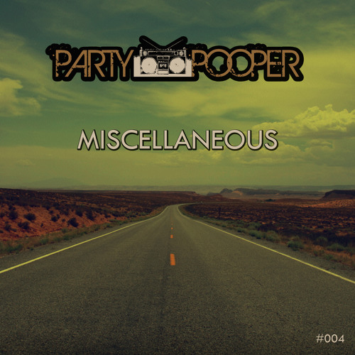 "Party Pooper - ""Miscellaneous"" (Feb´13 Mix)"