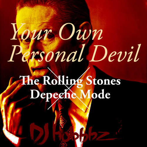 Your Own Personal Devil (Rolling Stones x Depeche Mode) **FREE DL**