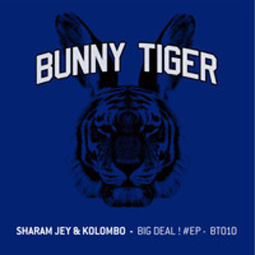 Sharam Jey & Kolombo - Big Deal/Friday Night! Bunny Tiger