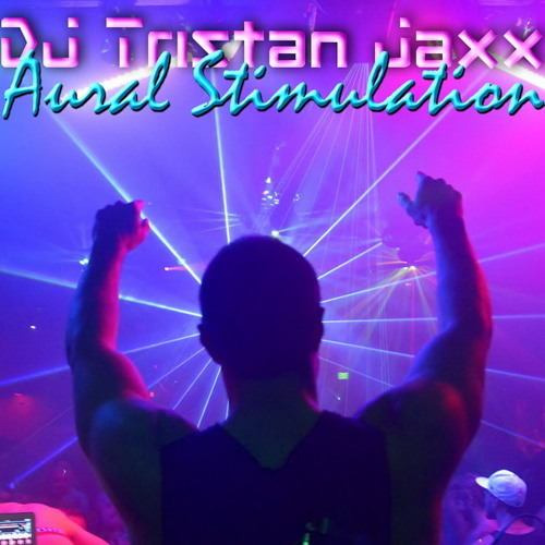 Aural Stimulation - DJ Tristan Jaxx Live from Chaos