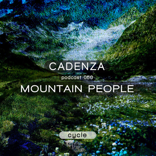 Cadenza Podcast | 050 - Mountain People (Cycle)