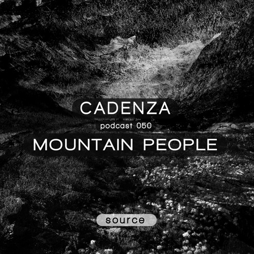 Cadenza Podcast   050 - Mountain People (Source)