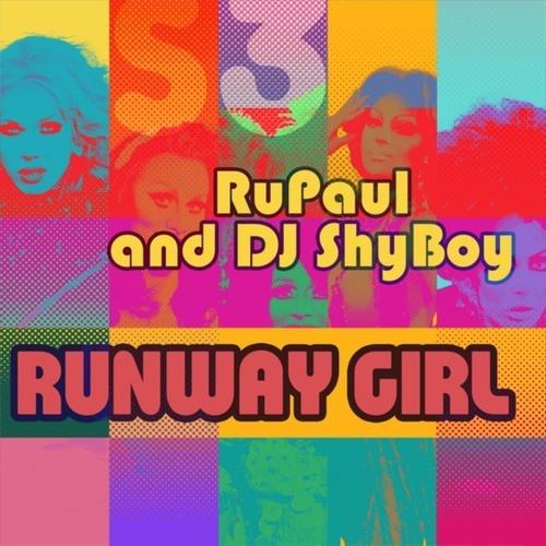 RuPaul & DJ ShyBoy - Runway Girl (feat. The Cast of RuPaul's Drag Race)