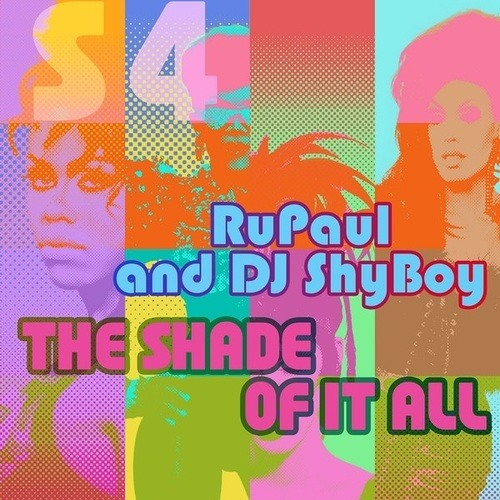 RuPaul & DJ ShyBoy - The Shade Of It All (feat. The Cast of RuPaul's Drag Race)