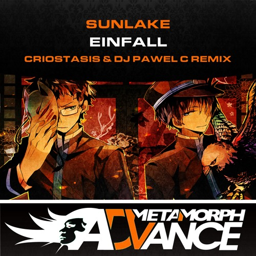 Sunlake - Einfall (Criostasis & DJ Pawel C Remix) - Metamorph Advance - Out Now on Trackitdown !