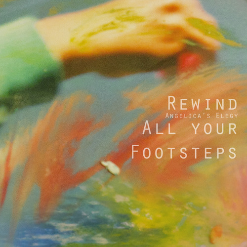 ANGELICA'S ELEGY - Rewind All Your Footsteps