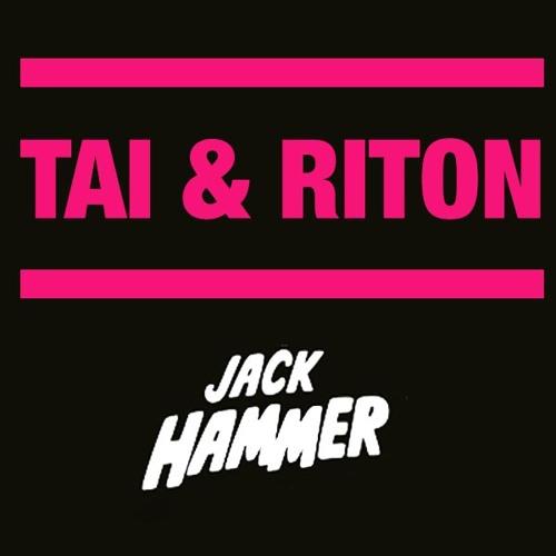 "TAI & Riton ""Jack Hammer"""