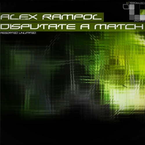 Alex Rampol - Disputate A Match (Original Mix)