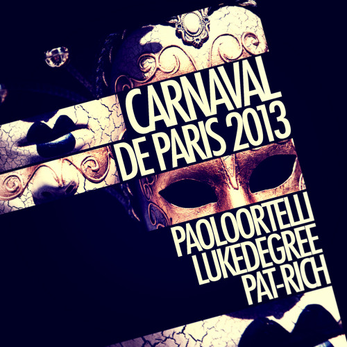Paolo Ortelli, Luke Degree, Pat-Rich - Carnaval De Paris 2013 (Alex Guesta Remix)