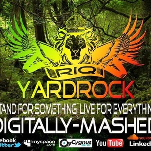 Digitally Mashed Presenst RIQ Yardrock MIX!!