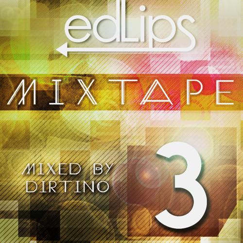 Edlips - Mixtape 3 Mixed by Dirtino