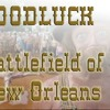 GoodLuck - Battlefield of new orleans in 1814