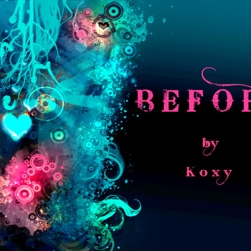 K_o_x_y - Before (Orginal mix) / Spinin records talent pool