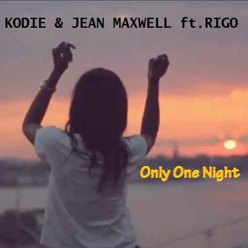 Kodie & Jean Maxwell feat. Rigo - One Night in Town