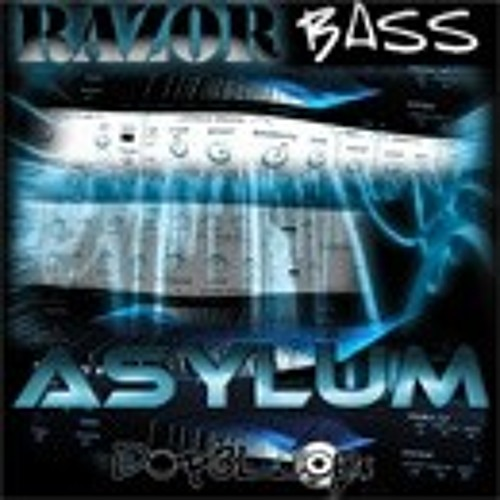 Razor Bass Asylum-Demo 2