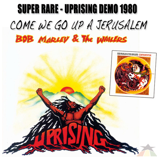 Bob Marley & The Wailers - Come We Go Up A Jerusalem [Super Rare! Uprising Demo 1980]