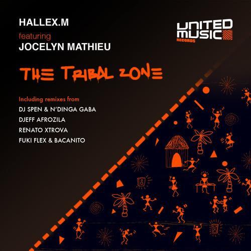 Hallex.M feat. Jocelyn Mathieu - The Tribal Zone (Djeff Afrozila Mix)