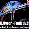 D.Vyzor - Funk dvZ1 (Jazz Funk, Rare Grooves and beyond)