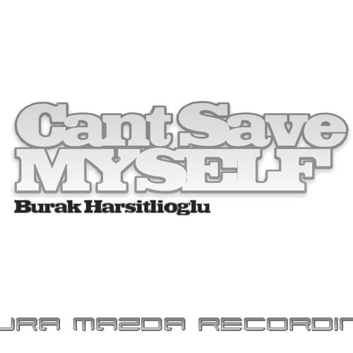 Burak Harşitlioğlu-Cant Save Myself