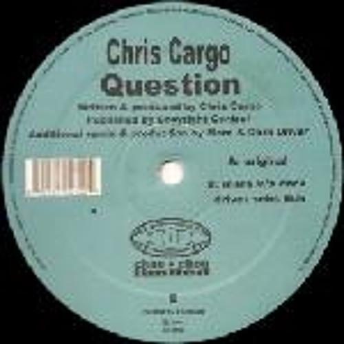 Chris Cargo- Question- Choo Choo Records- 2002