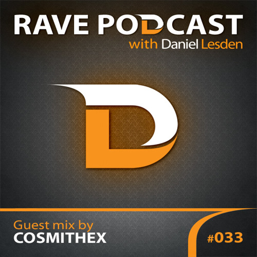 Daniel Lesden - Rave Podcast 033: guest mix by Cosmithex (Estonia)