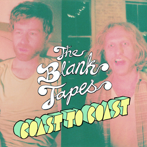 Blank Tapes -  Coast To Coast