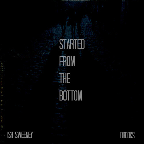 Brooks x Ish Sweeney - Started From Bottom (FroshMen Remix)