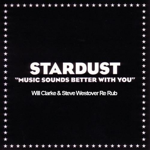 Stardust - Music Sounds Better [Will Clarke & Steve Westover Re-Rub]