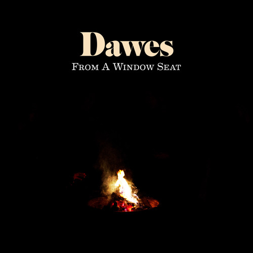 From A Window Seat - Dawes