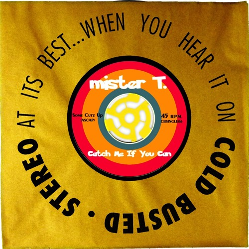 mister T - Catch Me If You Can // Single from ''Play it Loud'' forthcoming album // Cold Busted
