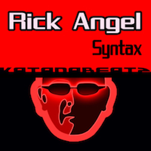 Rick AngeL - Syntax [Randy Katana Edit] #OUTNOW