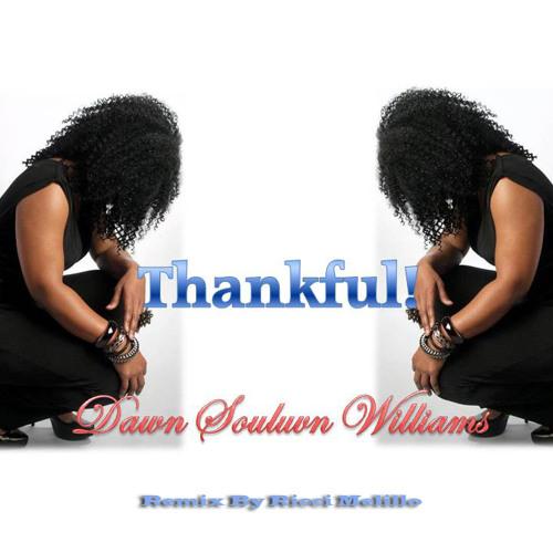 Thankful - Dawn Williams Remix By Ricci Melillo