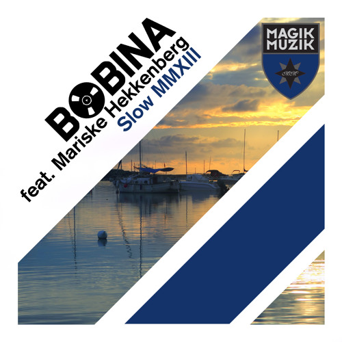 Bobina feat. Mariske Hekkenberg - Slow MMXIII [OUT NOW!]
