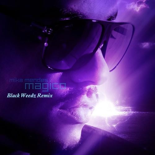 Mika Mendes - Magico (Black Weedz Remix)