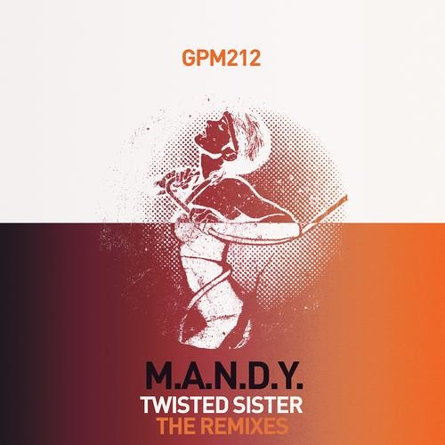 M.A.N.D.Y. - Twisted Sister (Uffe Remix)