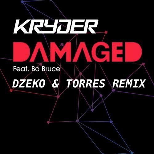 Kryder feat. Bo Bruce - Damaged (Dzeko & Torres Remix) *FREE DOWNLOAD*