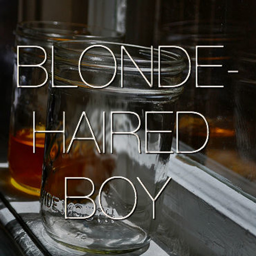 Blonde-Haired Boy- Kamryn Armstrong Original