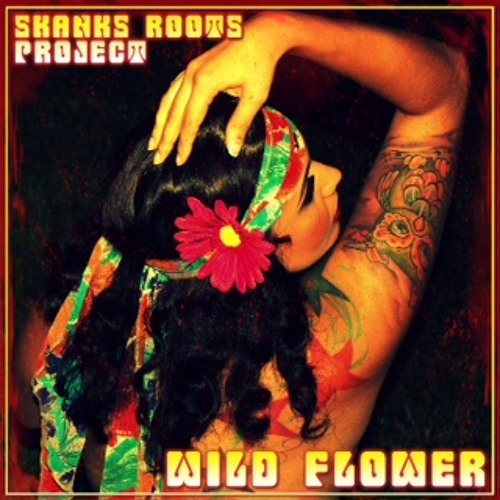 Wild Flower (feat. E.N Young, Eddie Blunt, Animo) - Skanks Roots Project