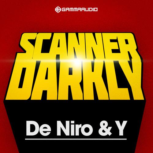 De Niro & Y - Scanner Darkly [GAMMA037]