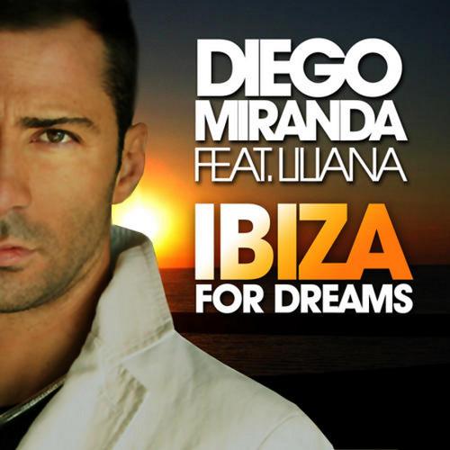 Diego Miranda feat. Liliana - Ibiza for Dreams