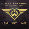 Will.I.Am Ft. Britney Spears - Scream & Shout (D.Shiggy Remix) [See description for download]