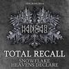 Total Recall - Snowflake VIP (Hangar Records Dub)