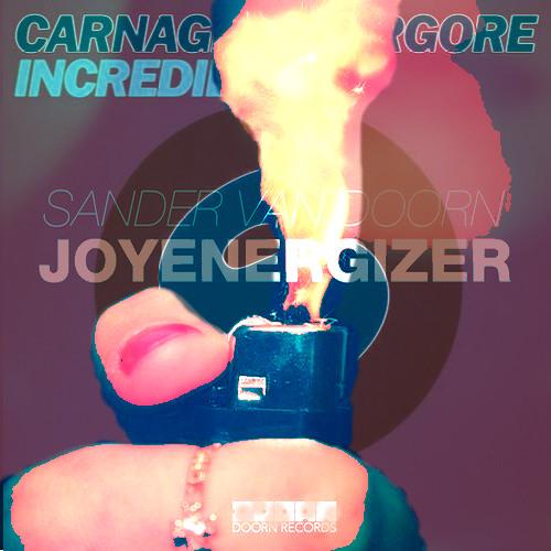 Incredible Joy (Sander Van Doorn Vs Carnage & Borgore)